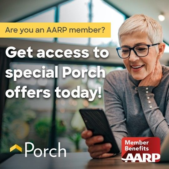 Are you an AARP member? Get access to special Porch offers today!
